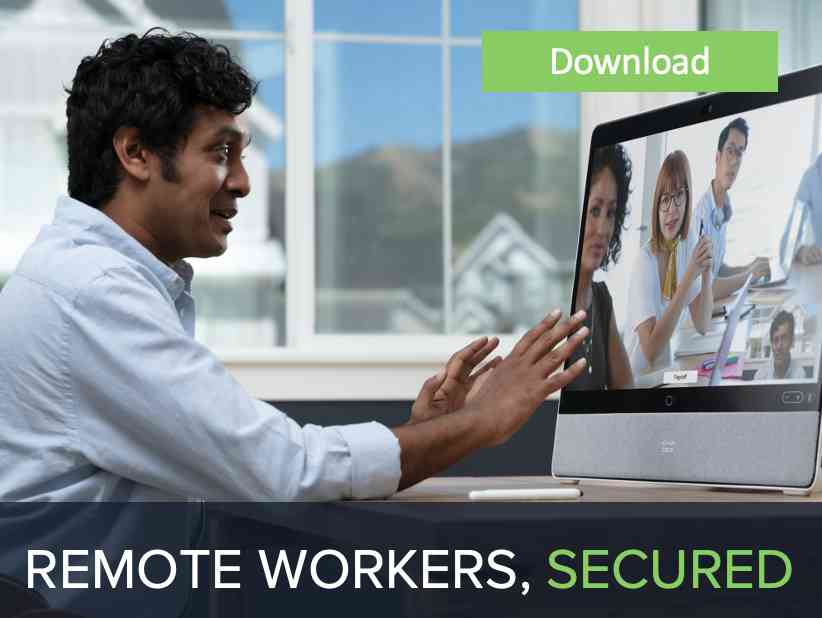 CISCO REMOTE WORKERS SECURED